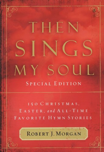 9781400314140: Then Sings My Soul Special Edition