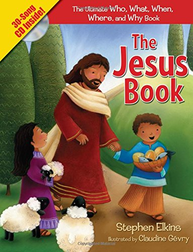 The Jesus Book: The Who, What, Where, When, and Why Book About Jesus: Elkins, Stephen