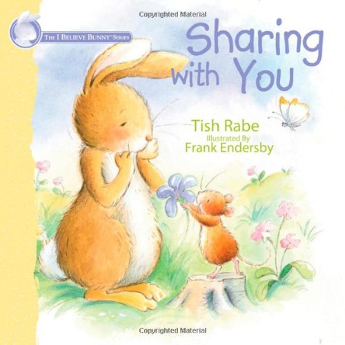 9781400314775: Sharing with You (I Believe Bunny)