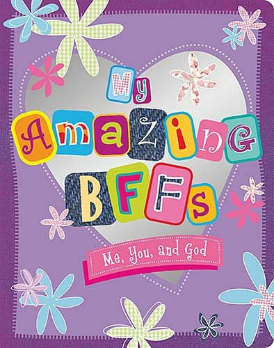 My Amazing BFFs: Me, You, and God: Make Believe Ideas