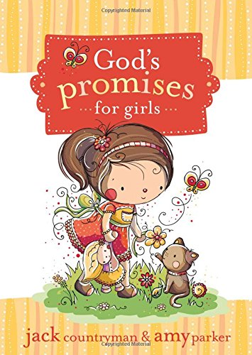 God's Promises for Girls (9781400315918) by Jack Countryman; Amy Parker