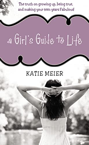 A Girl's Guide to Life: The Tr