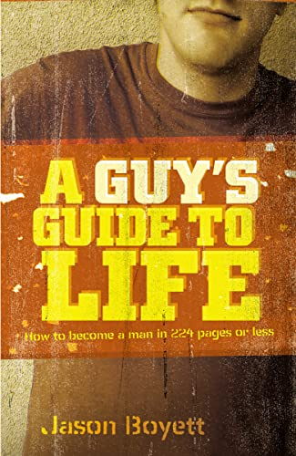 A GUY'S GUIDE TO LIFE: HOW TO: Boyett, Jason