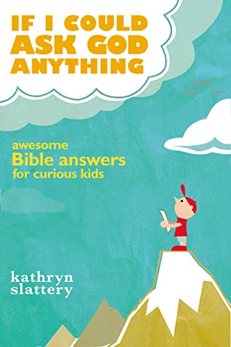 9781400316021: If I Could Ask God Anything: Awesome Bible Answers for Curious Kids