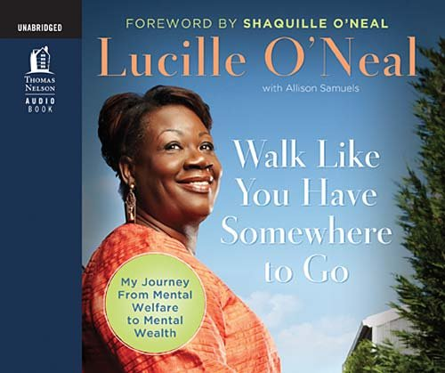 9781400316267: Walk Like You Have Somewhere to Go: My Journey from Mental Welfare to Mental Health