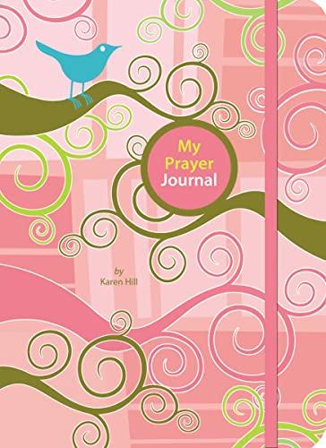My Prayer Journal: Hill, Karen