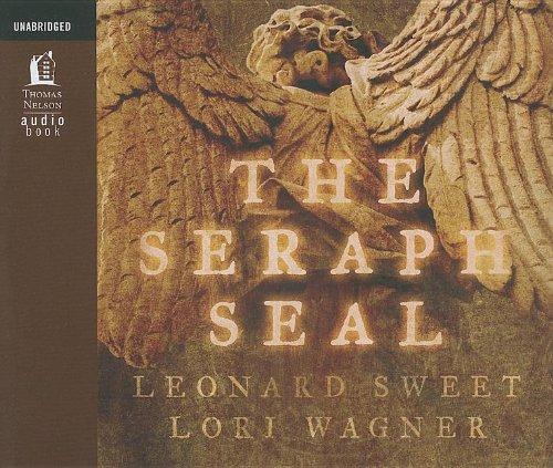The Seraph Seal: Sweet, Dr Leonard, PhD PhD PhD PhD PhD PhD PhD PhD PhD PH.D PH.D PH.D PhD PH.D