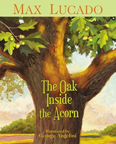 9781400317332: The Oak Inside the Acorn