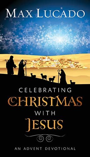 9781400318285: Celebrating Christmas with Jesus: An Advent Devotional