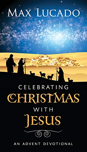 9781400318292: Celebrating Christmas with Jesus: An Advent Devotional