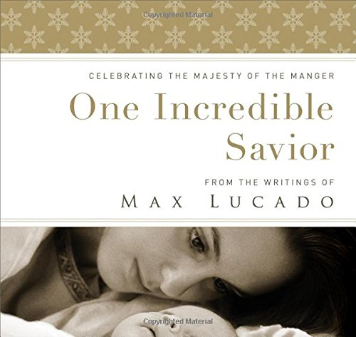 9781400318308: One Incredible Savior: Celebrating the Majesty of the Manger