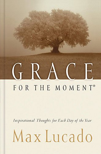 Grace for the Moment: Lucado, Max