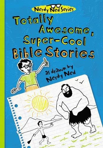 9781400320257: Totally Awesome, Super-Cool Bible Stories as Drawn by Nerdy Ned