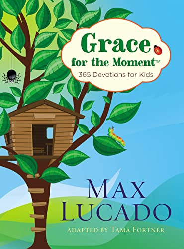Grace for the Moment: 365 Devotions for Kids (1400320348) by Max Lucado