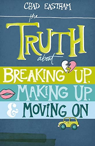 The Truth About Breaking Up, Making Up, and Moving On: Eastham, Chad