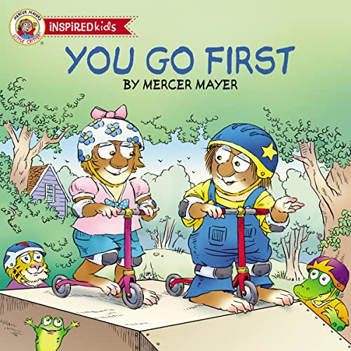 You Go First (Little Critter Inspired Kids): Mayer, Mercer