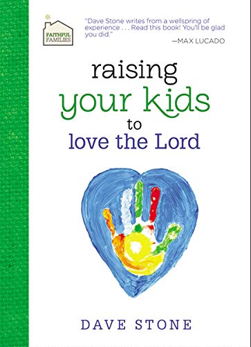 9781400322541: Raising Your Kids to Love the Lord (Faithful Families)