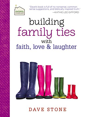 9781400322558: Building Family Ties with Faith, Love, and Laughter (Faithful Families)