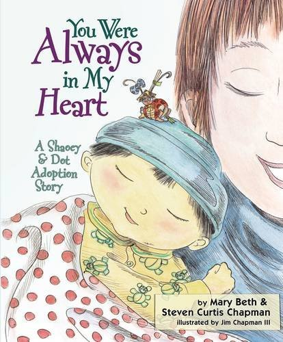 9781400322763: You Were Always in My Heart: A Shaoey and Dot Adoption Story