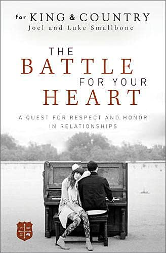 9781400322817: The Battle for Your Heart: A Quest for Respect and Honor in Relationships