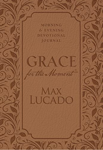 Grace for the Moment: Morning and Evening Devotional Journal (1400322820) by Max Lucado