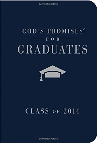God's Promises for Graduates: Class of 2014, Blue, New King James Version (9781400322916) by [???]