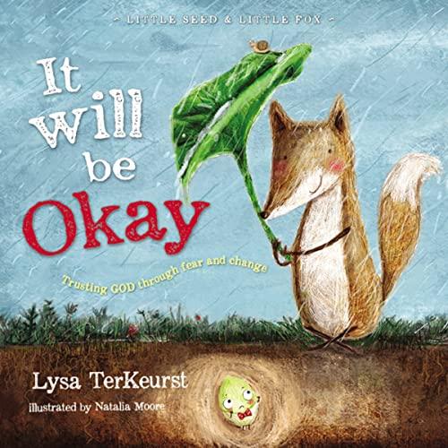 It Will be Okay (Little Seed & Little Fox): TerKeurst, Lysa