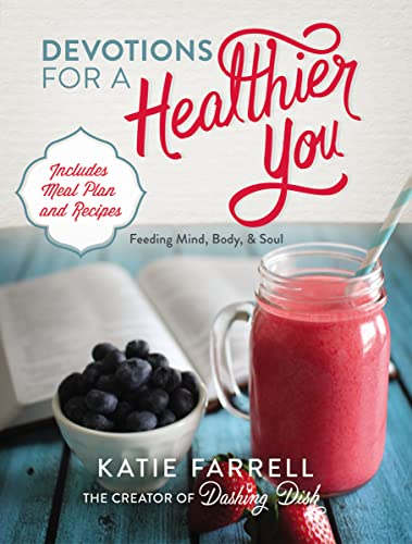 Devotions for a Healthier You: Katie Farrell