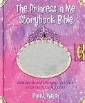 9781400385263: The Princess in Me Storybook Bible - Bible Stories and Devotions That Show God's Special Love for You!