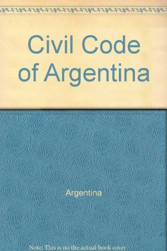 9781400400102: Civil Code of Argentina