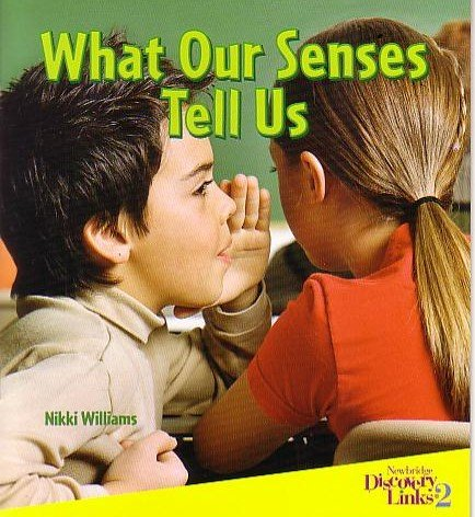 What Our Senses Tell Us (Physical and Life Sciences, Level C): Nikki Williams