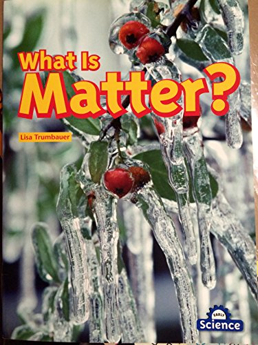 9781400764761: What Is Matter? Early Science Physical World