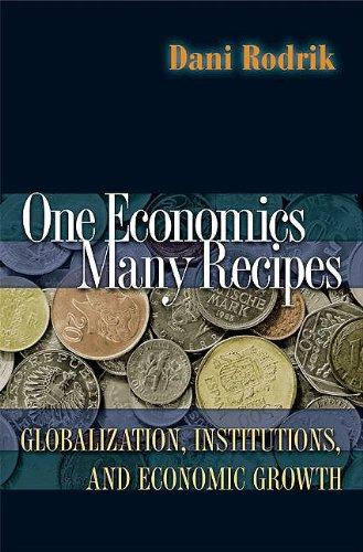 9781400829354: One Economics, Many Recipes: Globalization, Institutions & E