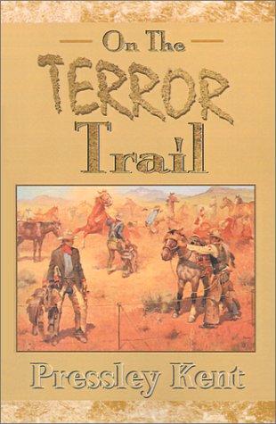 On The Terror Trail: Kent, Pressley