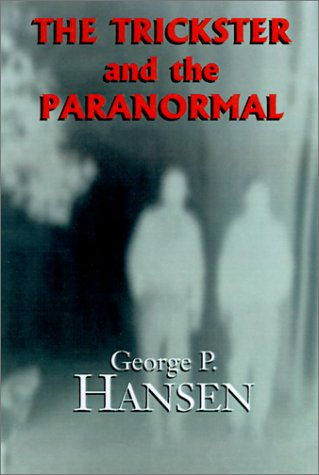 The Trickster and the Paranormal: Hansen, George P.