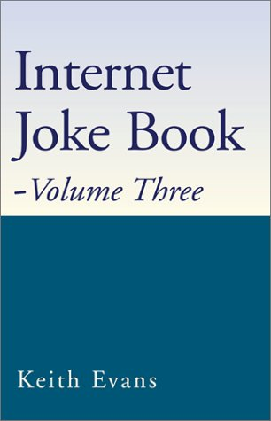 Internet Joke Book (Internet Joke Books) (140100086X) by Keith Evans