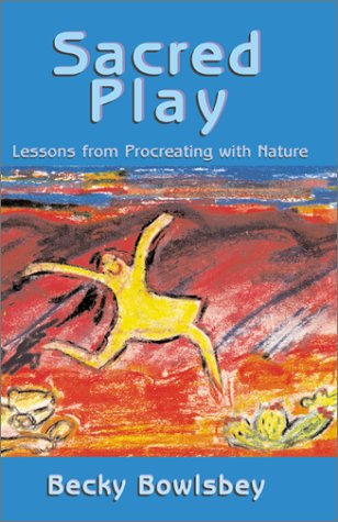 9781401002213: Sacred Play: Lessons from Procreating with Nature