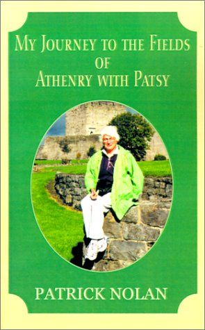 My Journey to the Fields of Athenry with Patsy: Nolan, Patrick