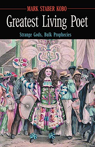 9781401011086: Greatest Living Poet: Strange Gods, Bulk Prophecies