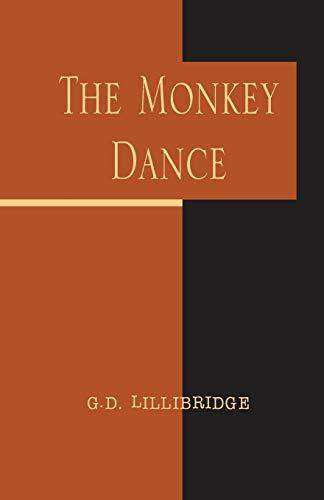 The Monkey Dance: G. D. Lillibridge