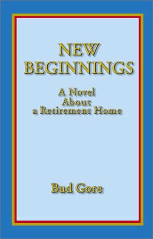 9781401011482: New Beginnings: A Novel About a Retirement Home