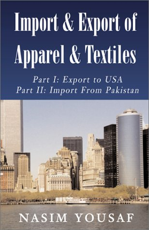9781401014117: Import & Export of Apparel & Textiles: Export to the Us/Import from Pakistan