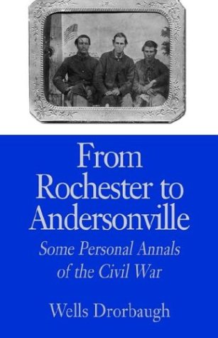 9781401014759: From Rochester to Andersonville: Some Personal Annals of the Civil War