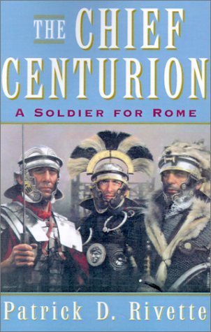 9781401015275: The Chief Centurion: A Soldier for Rome