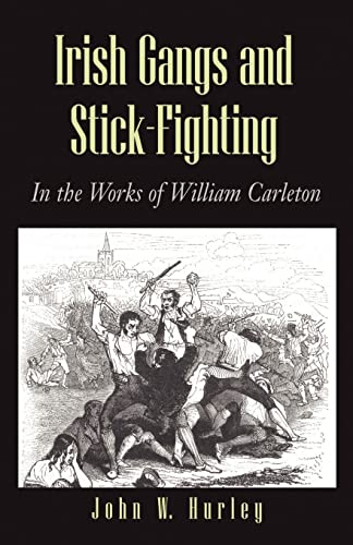 Irish Gangs and Stick-Fighting: In the Works: Hurley, John W.