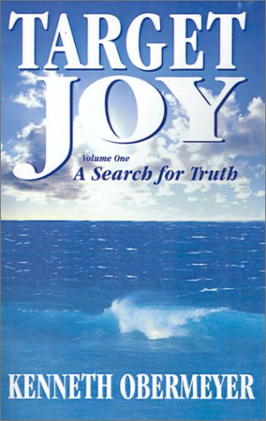 Target Joy: A Search for Truth: Obermeyer, Kenneth