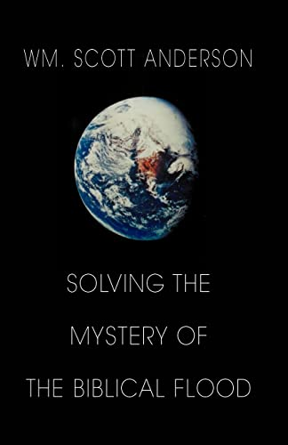 9781401020958: Solving the Mystery of the Biblical Flood