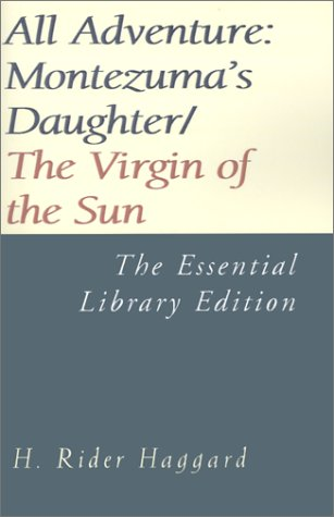 9781401021221: All Adventure: Montezuma's Daughter/the Virgin of the Sun (Essential Library)