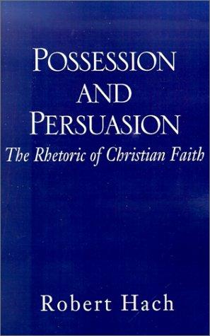 9781401021276: Possession and Persuasion: The Rhetoric of Christian Faith