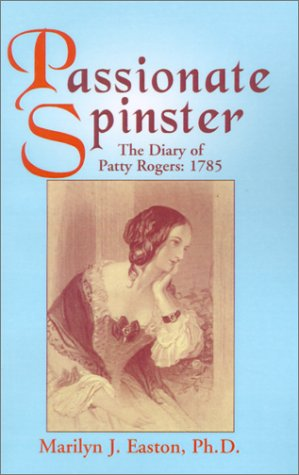 9781401021665: Passionate Spinster: The Diary of Patty Rogers 1785